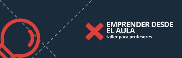 """TALLER PARA PROFESORES:  """"AULA EMPRENDE"""""""