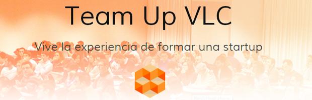 TEAM UP VLC – Monta una start-up en una tarde – IDEAS UPV