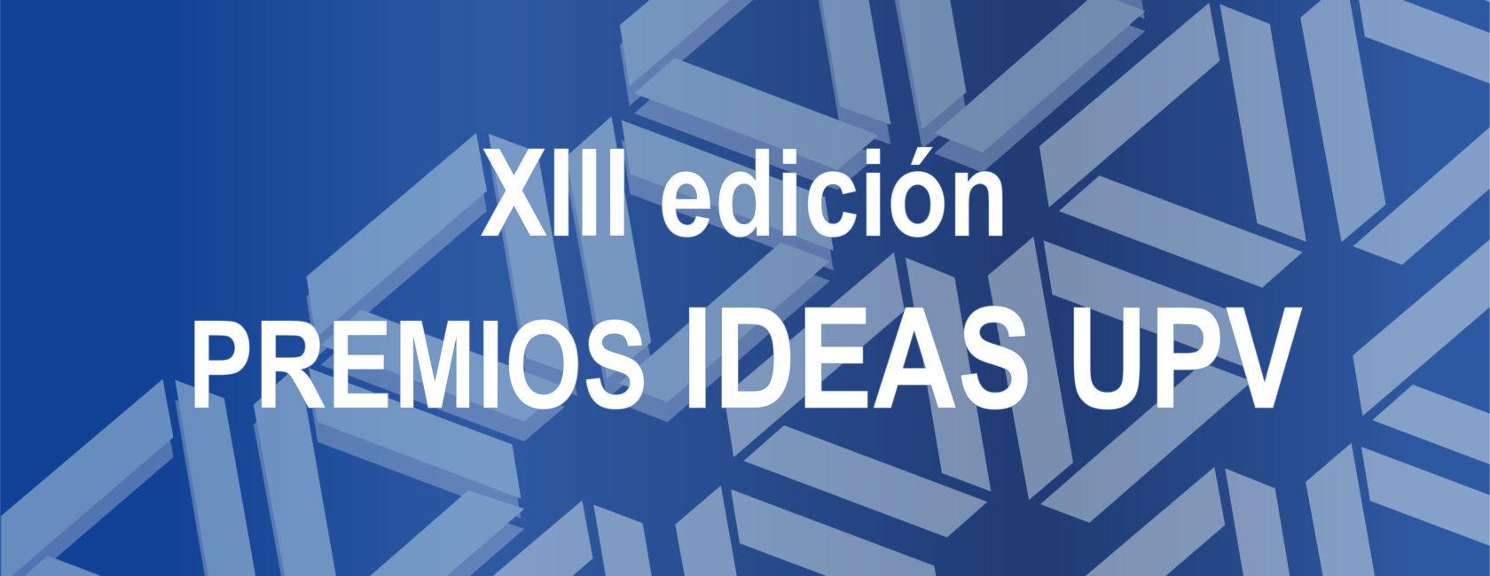 XIII Edición Premios IDEAS UPV